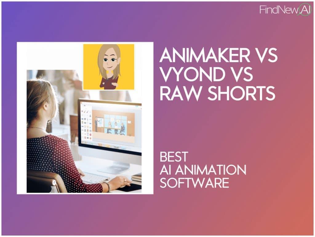 animaker vs vyond vs raw shorts
